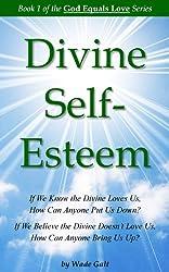 Divine Self-Esteem (God Equals Love Book 1) (English Edition)