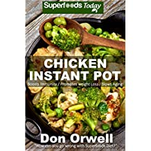Chicken Instant Pot: 25 Chicken Instant Pot Recipes full of Antioxidants and Phytochemicals
