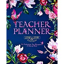 2018-2019 Teacher Planner: Best Daily, Weekly and Monthly Lesson Planner | Record Book | Academic Year Lesson Plan for Productivity, Time Management and Peace of Mind