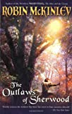 The Outlaws of Sherwood by Robin McKinley front cover