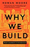 Why We Build, Rowan Moore, 0062277561