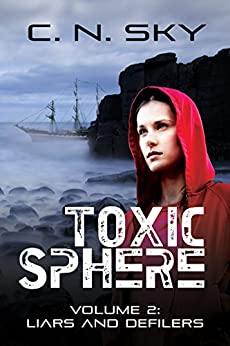 Toxic Sphere: Volume 2: Liars and Defilers (English Edition) de [Sky, C N]