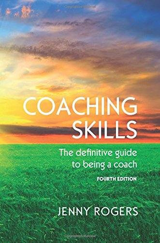 COACHING SKILLS: THE DEFINITIVE GUIDE TO BEING A COACH (UK Higher Education Humanities & Social Sciences Counselling) 1