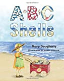 ABC Shells, Mary Dougherty, 1461174112