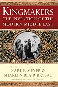 Kingmakers: The Invention of the Modern Middle East by W. W. Norton & Company