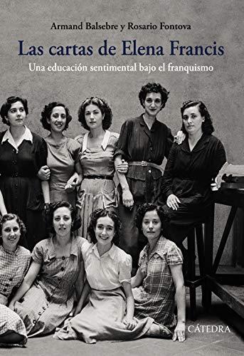 Las cartas de Elena Francis : una educación sentimental bajo el franquismo