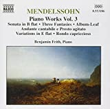Mendelssohn, Felix - Piano Works Vol 3: Sonata / Three Fantasies / Rondo capriccioso (1997-09-03)
