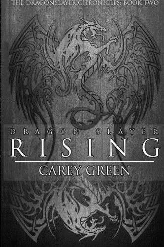 Dragon Slayer: Rising: Book two of The Dragon Slayer Chronicles (Volume 2)