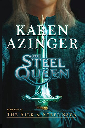 The Steel Queen (Silk & Steel Saga) (Steel And Silk Saga)