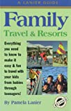 Family Travel and Resorts, Pamela Lanier, 0984376631