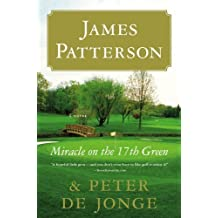 Miracle on the 17th Green by Patterson, James, de Jonge, Peter Reissue Edition [Hardcover(2010/5/10)]