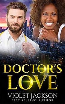 Doctor's Love - BWWM Romance (IR Love's Greatest Hits Book 3) by [Jackson, Violet, Love, Interracial]