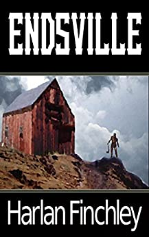 Endsville (The Endsville Saga Book 1) by [Finchley, Harlan]