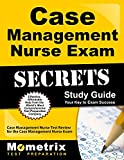 Case Management Nurse Exam Secrets Study Guide: Case Management Nurse Test Review for the Case Management Nurse Exam