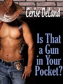 IS THAT A GUN IN YOUR POCKET? by [DeLand, Cerise]