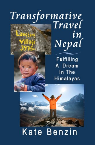 Book: Transformative Travel in Nepal - Fulfilling a Dream in the Himalayas by Kate Benzin