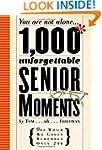 1,000 Unforgettable Senior Moments: O...