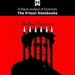 A Macat Analysis of Antonio Gramsci's Prison Notebooks