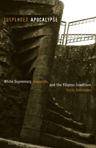Suspended Apocalypse: White Supremacy, Genocide, and the Filipino Condition pdf