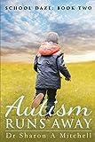 Autism Runs Away: Book 2 of the School Daze Series (Volume 2)