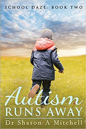 Autism Runs Away: Book Two of the School Daze Series - Popular Autism Related Book