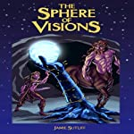 The Sphere of Visions | Jamie Sutliff