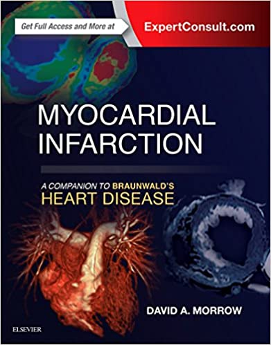 Myocardial Infarction: A Companion to Braunwald's Heart Disease, 1e