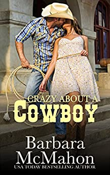 Crazy About A Cowboy (Cowboy Hero Book 4) by [McMahon, Barbara]