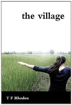 The Village by [Rhoden, T F]