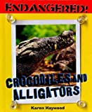 Crocodiles and Alligators, Karen Haywood, 0761440488