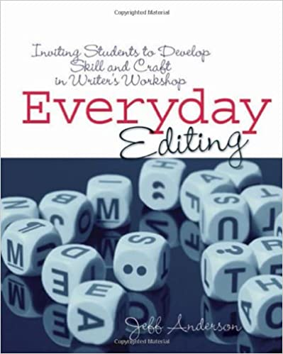 Everyday Editing: Inviting Students to Develop Skill and Craft in ...