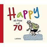 Happy als Frau mit 70