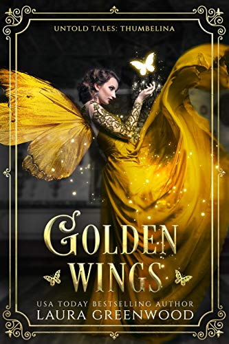 Golden Wings Laura Greenwood Untold Tales Fairy Tale Thumbelina