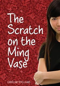 The Scratch on the Ming Vase (A Nicki Haddon Mystery) by [Stellings, Caroline]