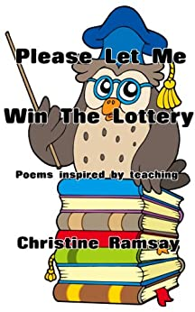 Please Let Me Win The Lottery by [Ramsay, Christine]