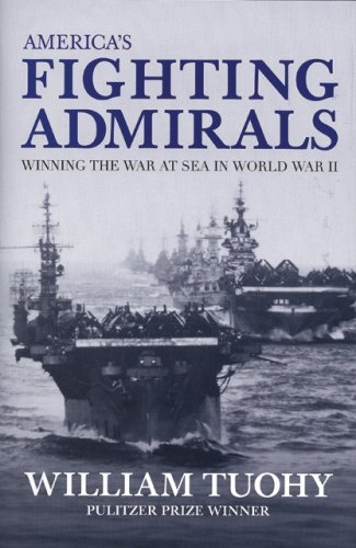 America's Fighting Admirals: Winning the War at Sea in World War II