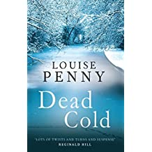 Dead Cold: A Chief Inspector Gamache Mystery, Book 2 (Chief Inspector Armand Gamache series)