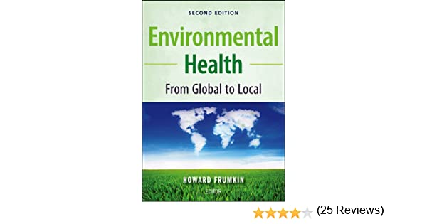Environmental health from global to local howard frumkin environmental health from global to local howard frumkin 9780470404874 amazon books fandeluxe Choice Image