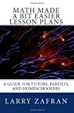 Math Made a Bit Easier Lesson Plans, Larry Zafran, 1449997090