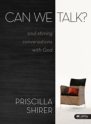 Can We Talk? (Bible Study Book): Soul-Stirring Conversations With God