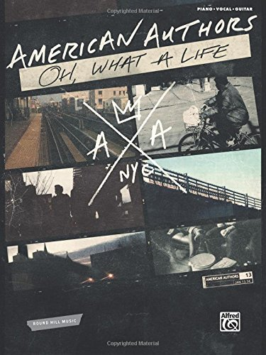 American Authors -- Oh, What a Life: Piano/Vocal/Guitar -
