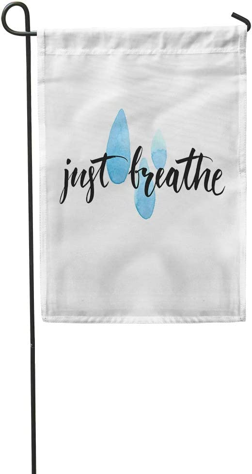 Lomue Garden Flag 12x18 Inches Print Just Breathe Inspirational Quote Calligraphy Blue Polyester Home Yard Farm Flag Fade Resistant Outdoor House Decor Flag Decoration