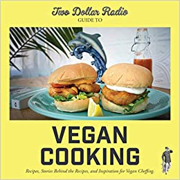 Two Dollar Radio Guide to Vegan Cooking: Recipes, Stories Behind the Recipes, and Inspiration for Vegan Cheffing Paperback – September 7, 2020 by Jean-Claude van Randy (Author), Eric Obenauf (Author), Speed Dog (Commentary)