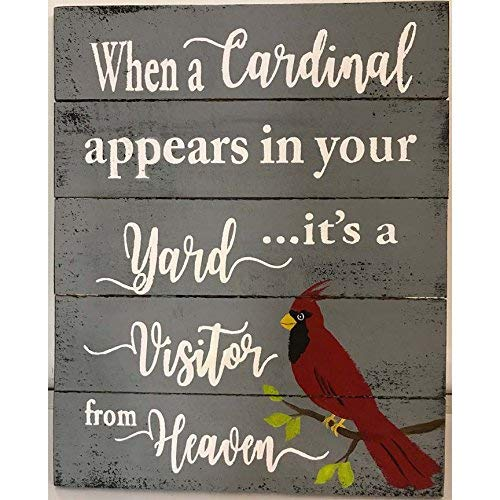 - When A Cardinal Appears in Your Yard Its A Visitor from Heaven Sign Bereavement Memorial Day Plaque Funeral Gift Yard Art Wood Sign Plaque Home Wall Art Decoration Sign Gift