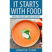 It Starts With Food: Eat Food and Lose weight