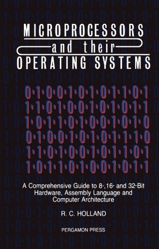Microprocessors & their Operating Systems: A Comprehensive Guide to 8, 16 & 32 Bit Hardware, Assembly Language & Computer Architecture (App) by Pergamon