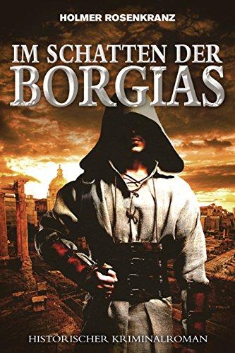 Amazon. Com: im schatten der borgias ein mysteriöser mordfall aus.