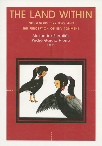 The Land Within: Indigenous Territory and Perception of the Environment