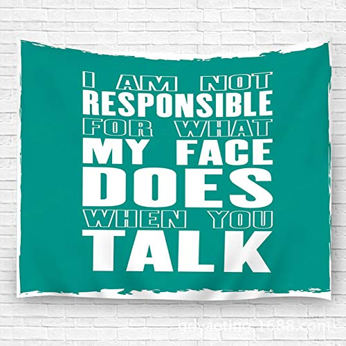 YILINGER Tapestry Wall Art I Am Not Responsible What My Face Does When You Talk Hanging Wall Decoration Blanket 39.4