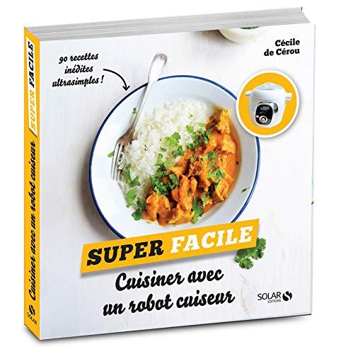 Amazon Fr Cuisiner Avec Un Robot Cuiseur Super Facile